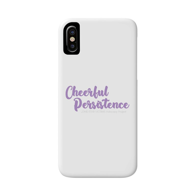 Cheerful Persistence, All Proceeds Benefit The Lone Star Victims Advocacy Project Accessories Phone Case by Rouser