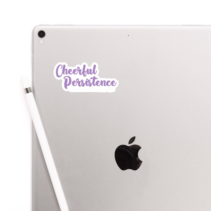 Cheerful Persistence, All Proceeds Benefit The Lone Star Victims Advocacy Project Accessories Sticker by Rouser