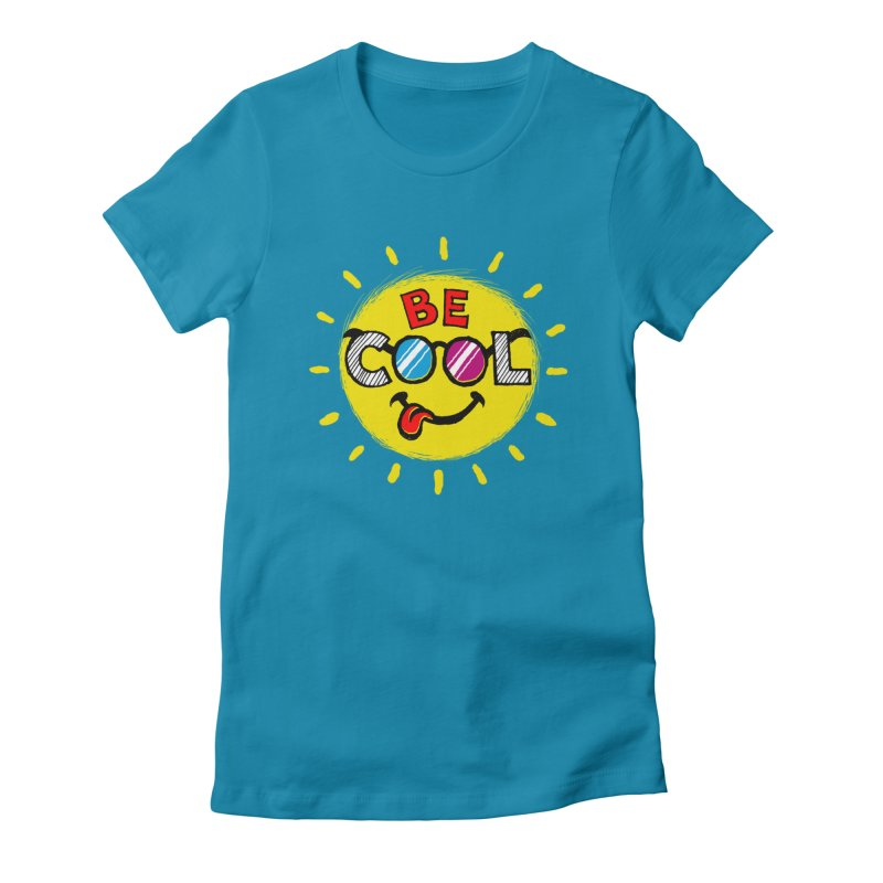 Be Cool. Women's Fitted T-Shirt by rskamesado's Artist Shop