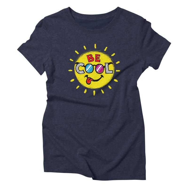 Be Cool. Women's Triblend T-shirt by rskamesado's Artist Shop