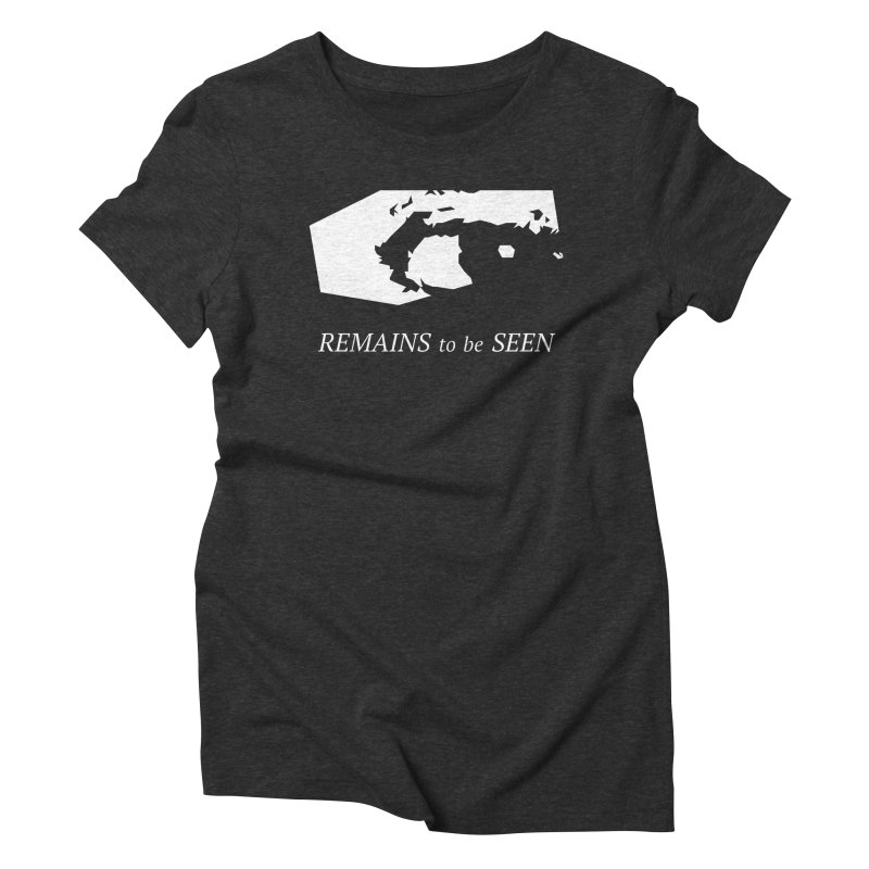Remains to be Seen Women's Triblend T-Shirt by DEATHFORMS