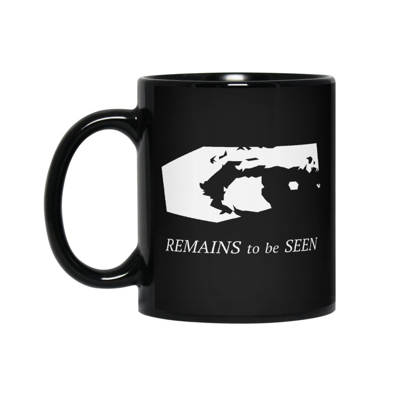 Remains to be Seen Accessories Standard Mug by DEATHFORMS