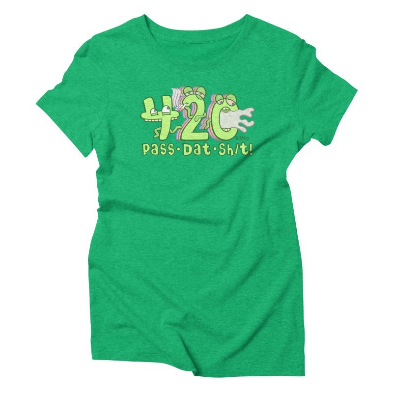 Pass Dat Sh/t! in Women's Triblend T-Shirt Tri-Kelly by R. THiES: Cartoonism