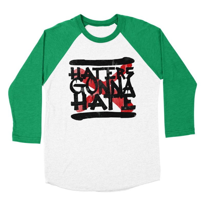 Haters Gonna Hate Men's Baseball Triblend T-Shirt by ruifaria's Artist Shop