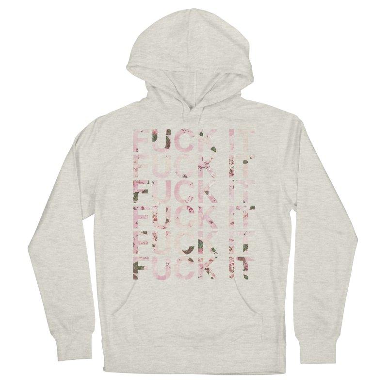 Fuck IT Men's Pullover Hoody by ruifaria's Artist Shop
