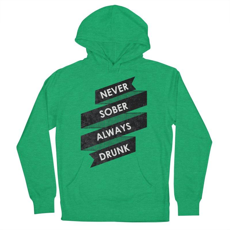 Never Sober Always Drunk Men's Pullover Hoody by ruifaria's Artist Shop