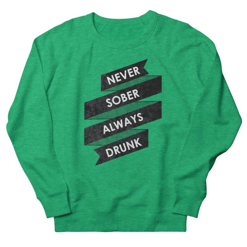 Never Sober Always Drunk Men's Sweatshirt by ruifaria's Artist Shop