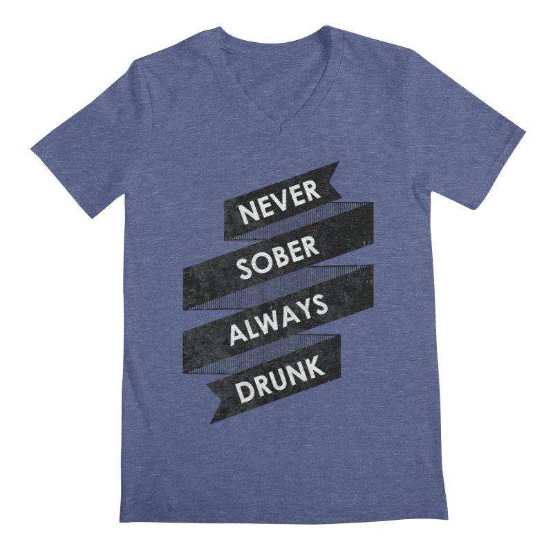 Never Sober Always Drunk Men's V-Neck by ruifaria's Artist Shop