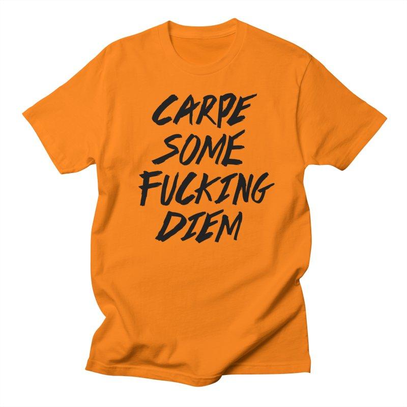 Carpe Some Fucking Diem Men's T-Shirt by ruifaria's Artist Shop