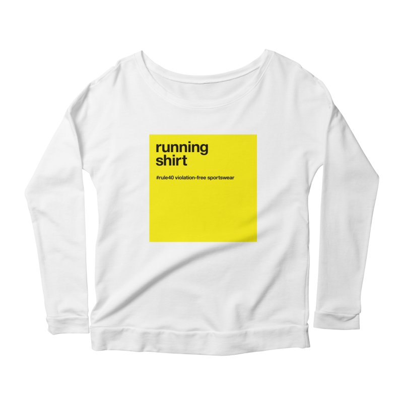 Running Shirt / Long Sleeve Women's Longsleeve Scoopneck  by rule40's Artist Shop