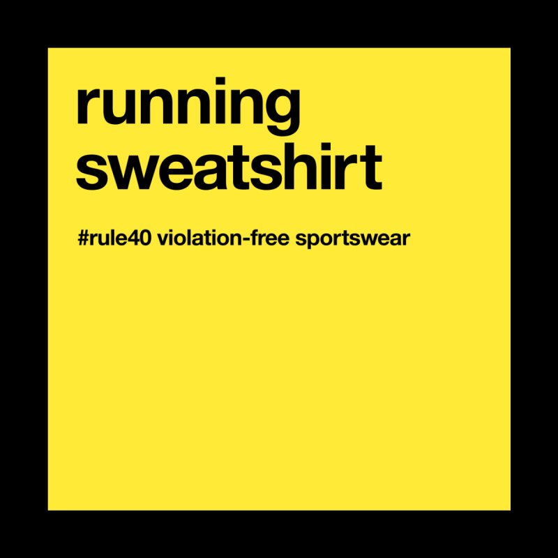 Running Sweatshirt / Crew by rule40's Artist Shop