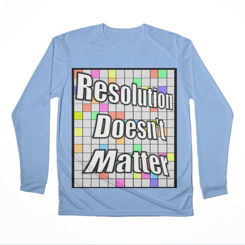Resolution Doesn't Matter Men's Performance Longsleeve T-Shirt by runjumpstomp's Artist Shop