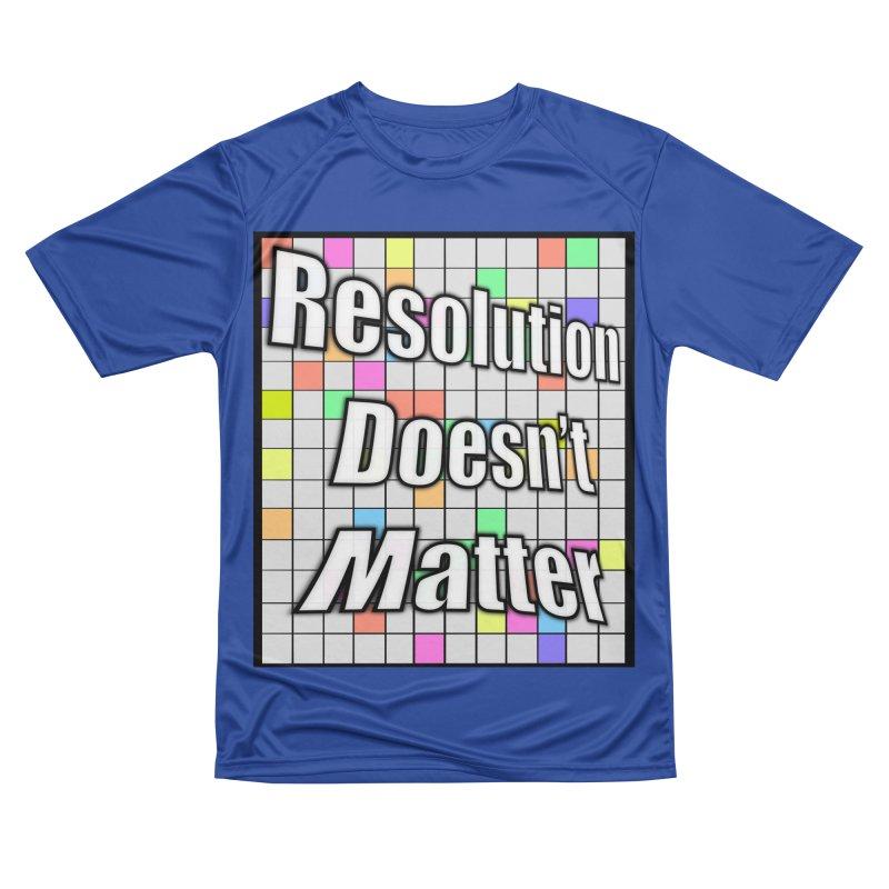 Resolution Doesn't Matter Women's Performance Unisex T-Shirt by runjumpstomp's Artist Shop
