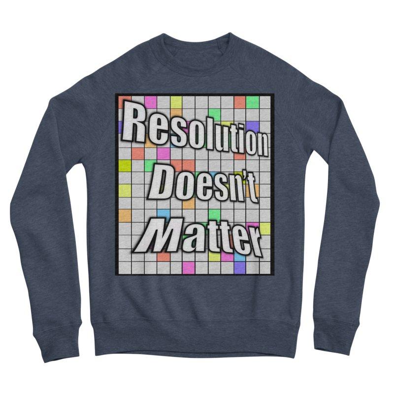 Resolution Doesn't Matter Men's Sponge Fleece Sweatshirt by runjumpstomp's Artist Shop