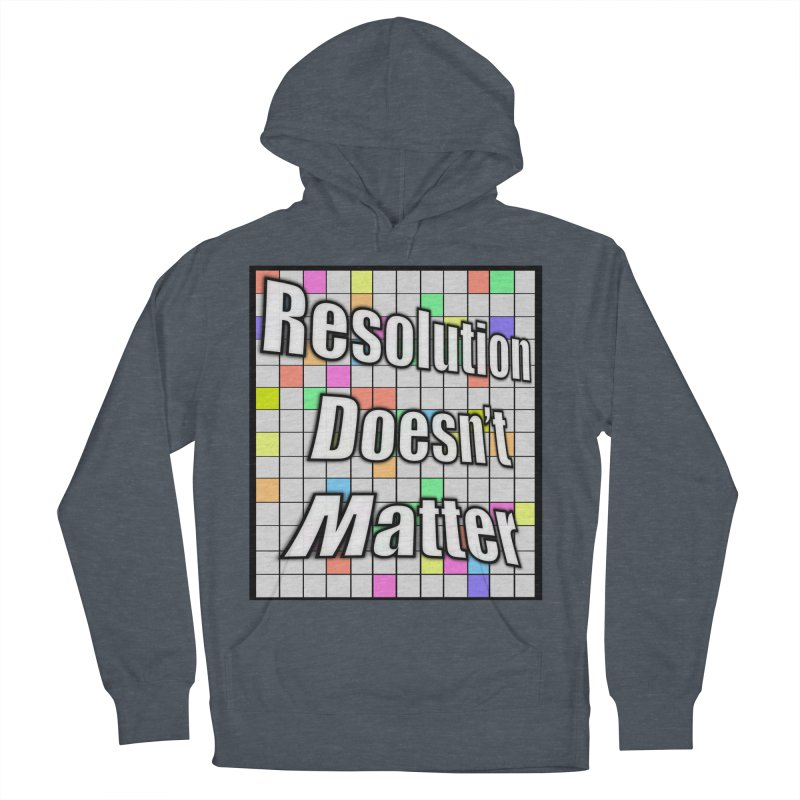 Resolution Doesn't Matter Women's French Terry Pullover Hoody by runjumpstomp's Artist Shop