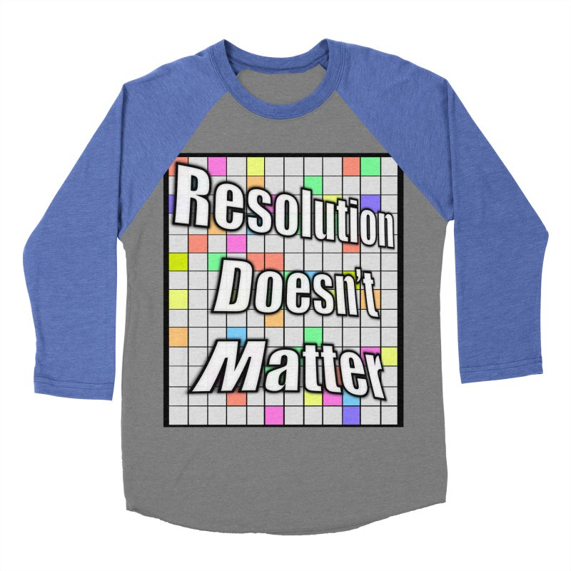 Resolution Doesn't Matter Men's Baseball Triblend Longsleeve T-Shirt by runjumpstomp's Artist Shop