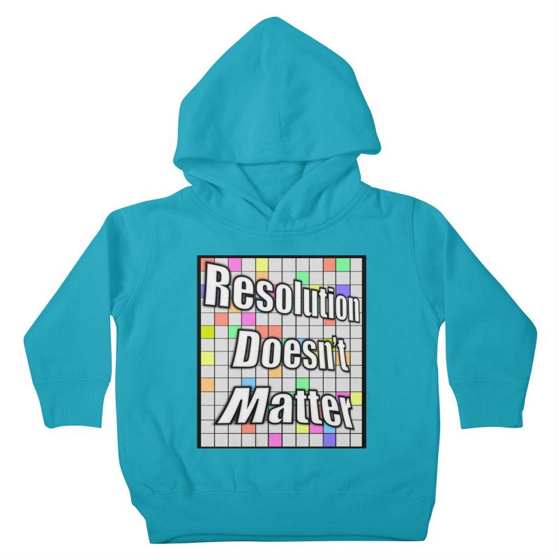 Resolution Doesn't Matter Kids Toddler Pullover Hoody by runjumpstomp's Artist Shop
