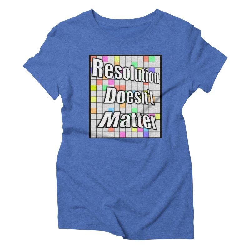 Resolution Doesn't Matter Women's Triblend T-Shirt by runjumpstomp's Artist Shop