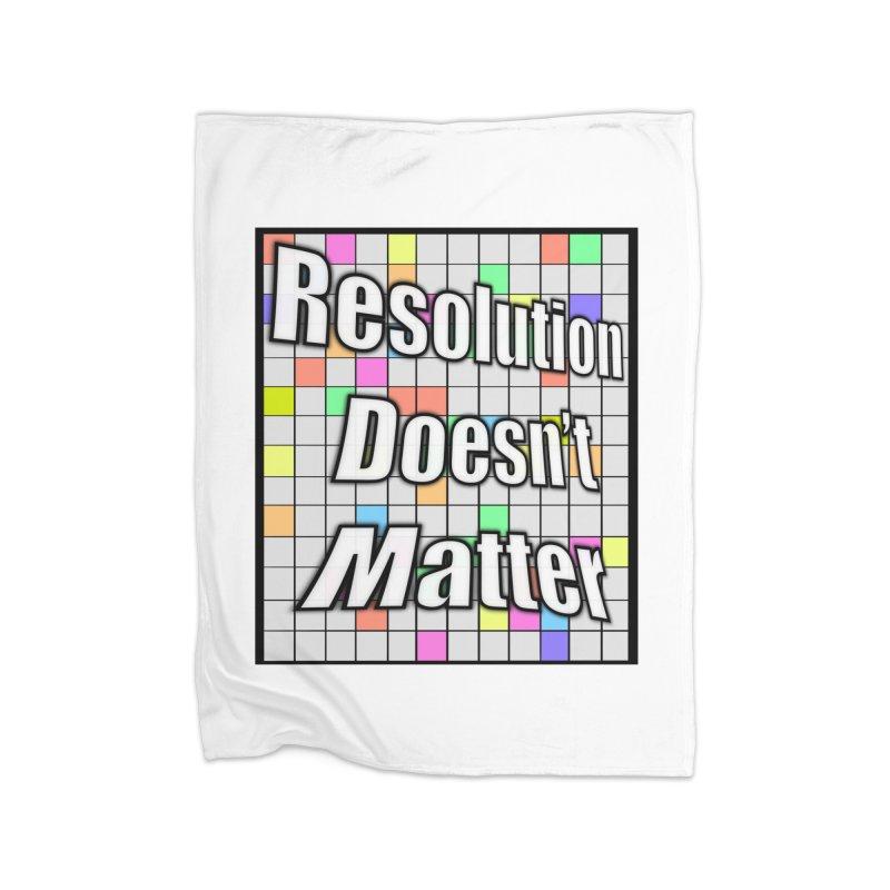 Resolution Doesn't Matter Home Fleece Blanket Blanket by runjumpstomp's Artist Shop