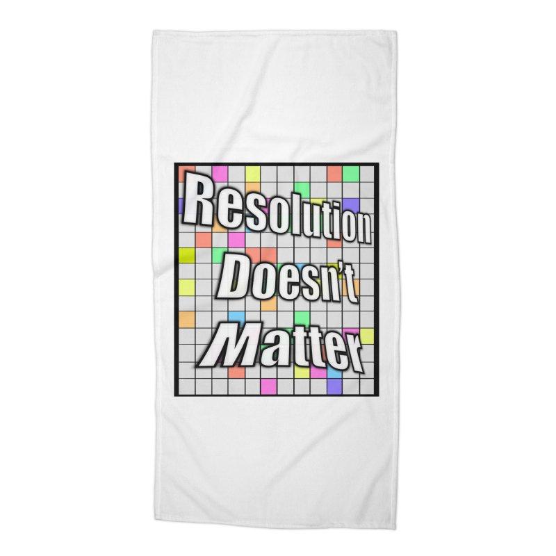 Resolution Doesn't Matter Accessories Beach Towel by runjumpstomp's Artist Shop