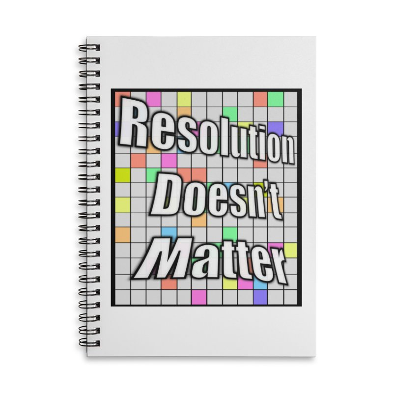Resolution Doesn't Matter Accessories Lined Spiral Notebook by runjumpstomp's Artist Shop