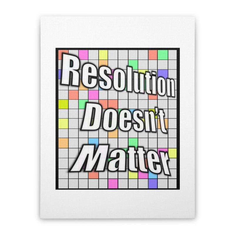 Resolution Doesn't Matter Home Stretched Canvas by runjumpstomp's Artist Shop