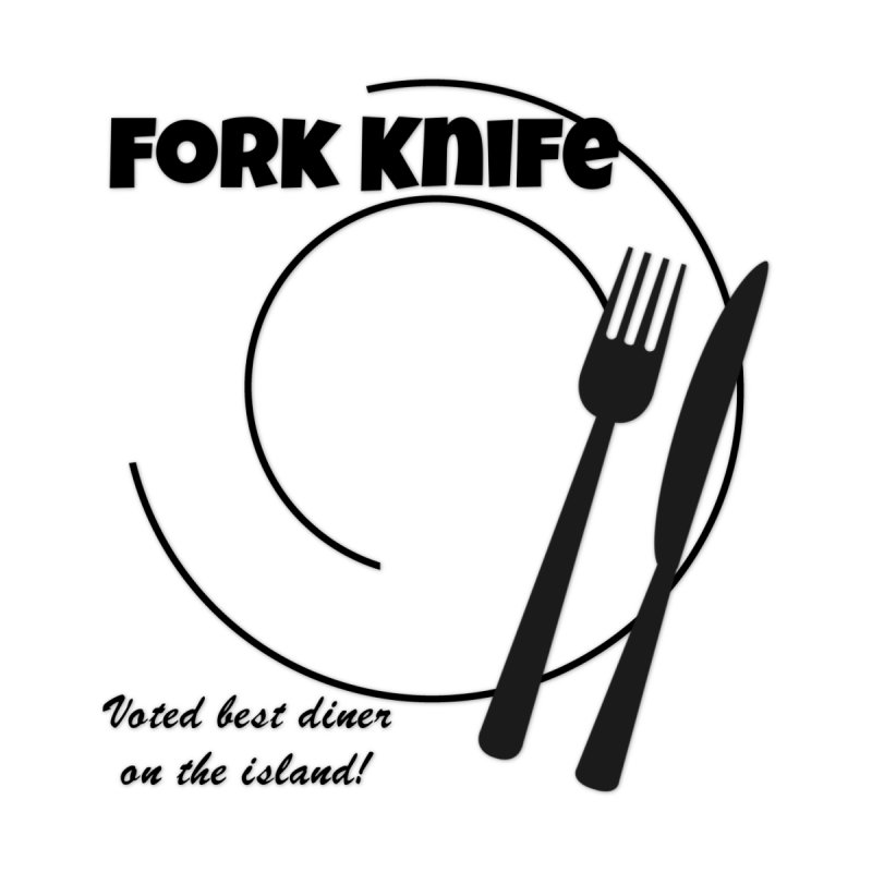 Welcome To Fork Knife by runjumpstomp's Artist Shop