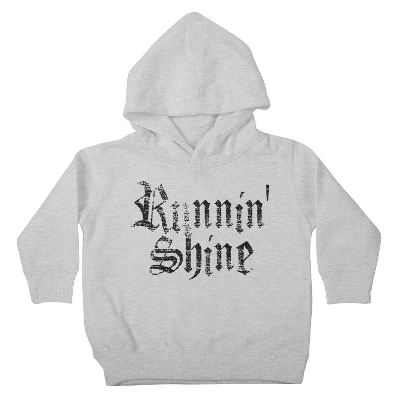 Kids None by Runnin' Shine Store