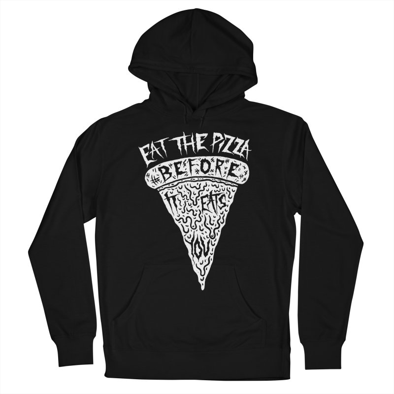 Eat The Pizza Before It Eats You Women's French Terry Pullover Hoody by Rupertbeard
