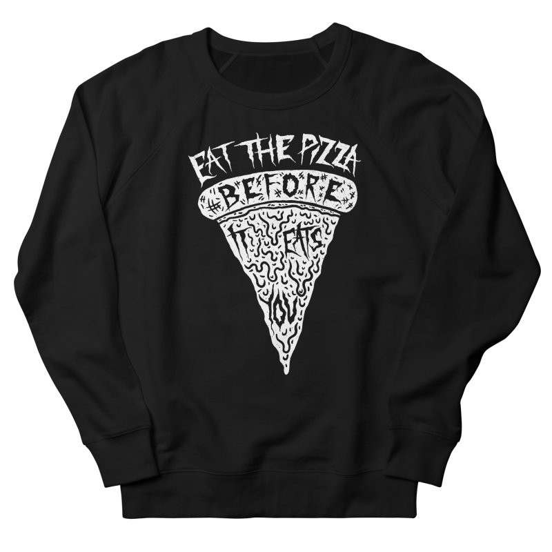 Eat The Pizza Before It Eats You Men's French Terry Sweatshirt by Rupertbeard