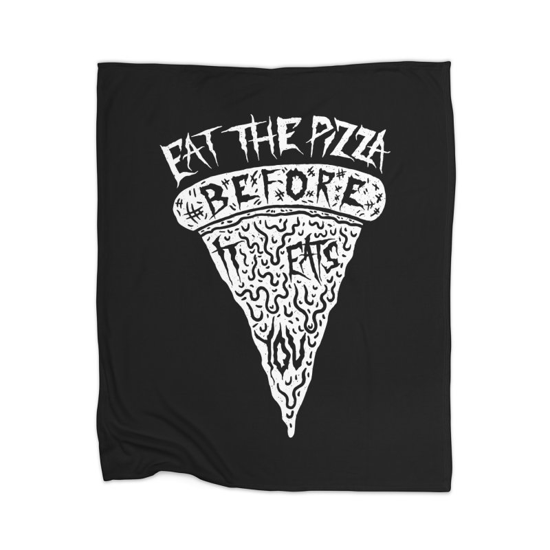 Eat The Pizza Before It Eats You Home Blanket by Rupertbeard