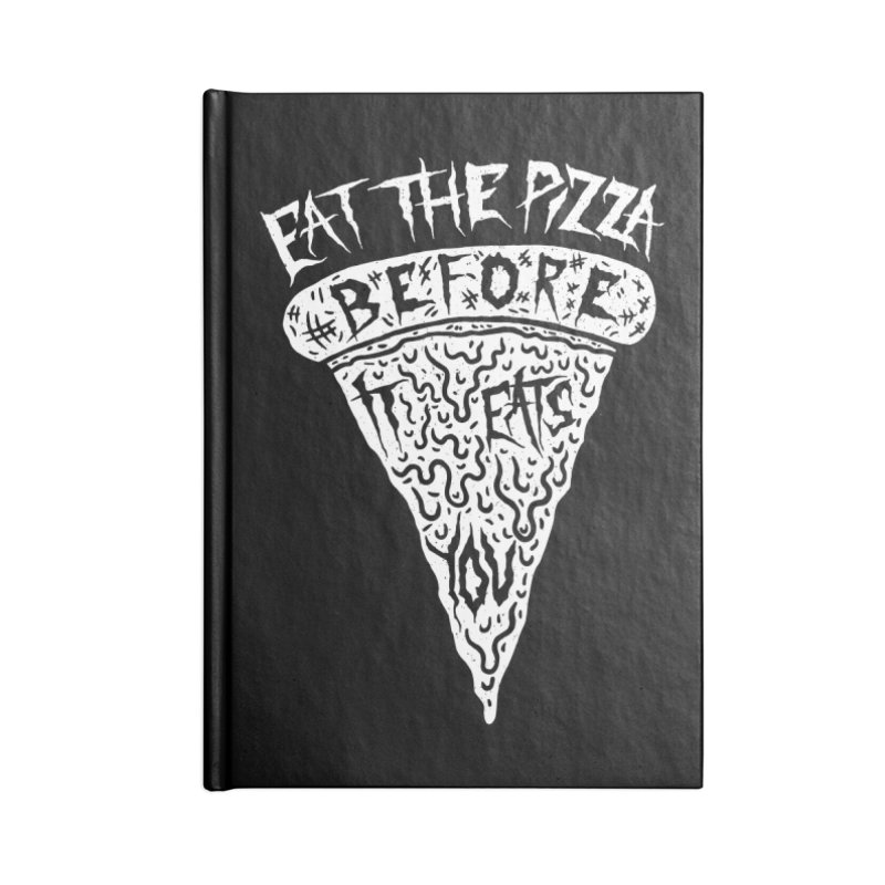 Eat The Pizza Before It Eats You Accessories Blank Journal Notebook by Rupertbeard