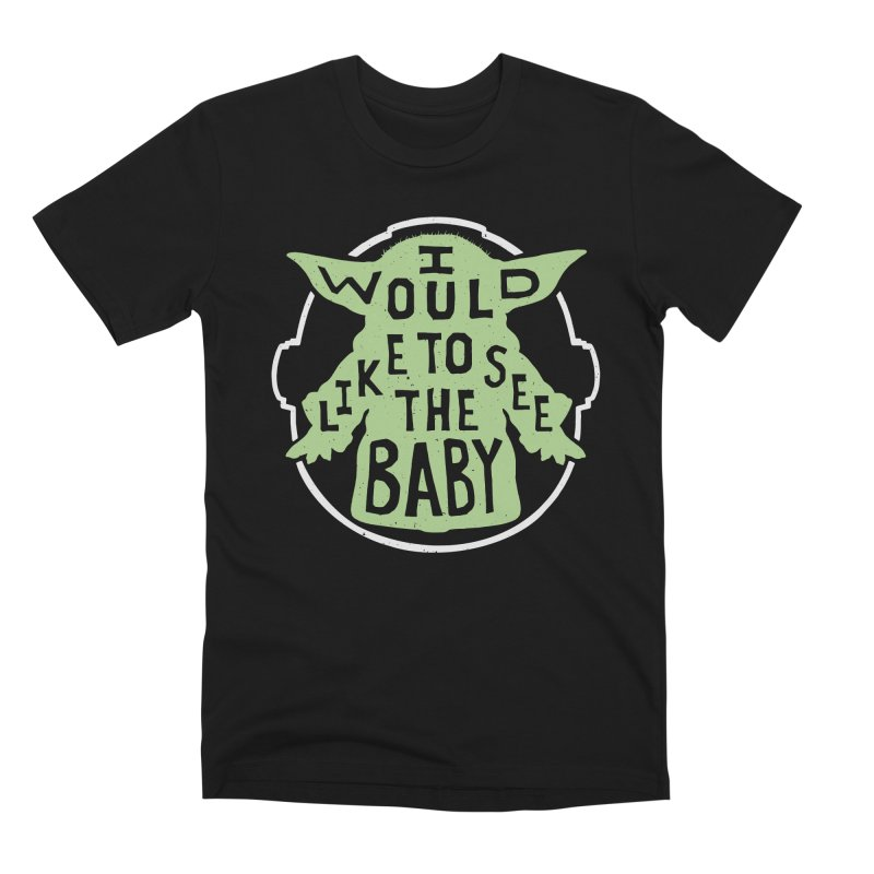 I Would Like To See The Baby Men's T-Shirt by Rupertbeard