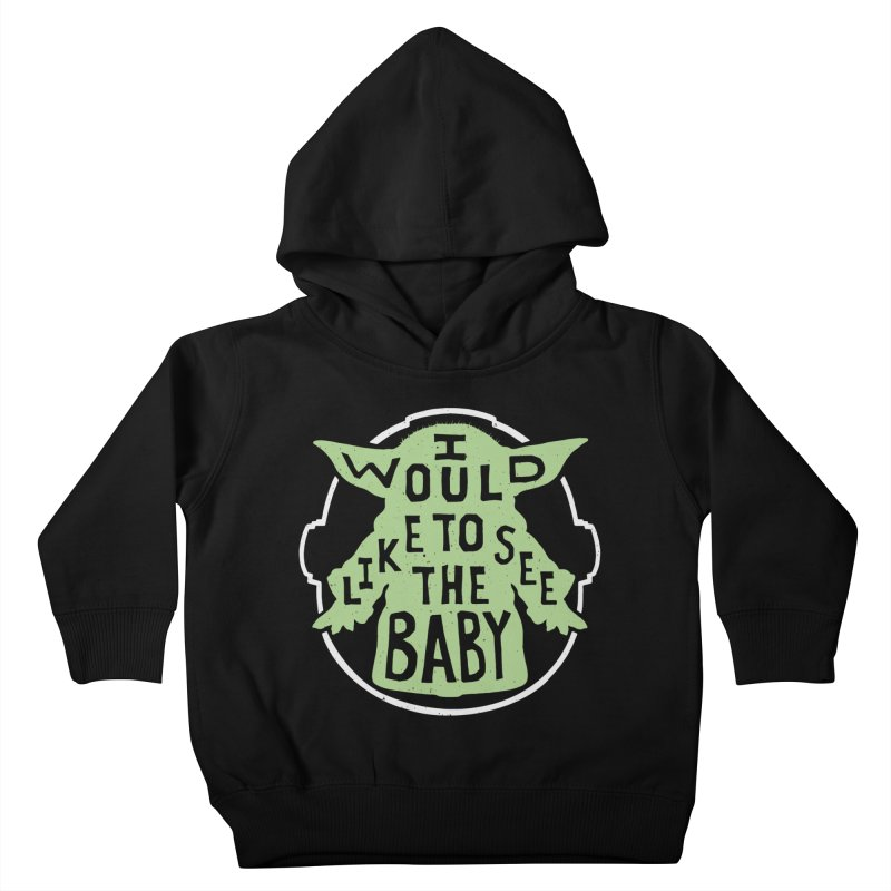I Would Like To See The Baby Kids Toddler Pullover Hoody by Rupertbeard