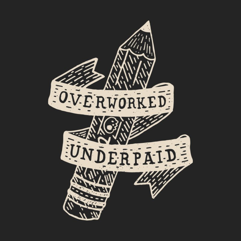 Overworked Underpaid by Rupertbeard