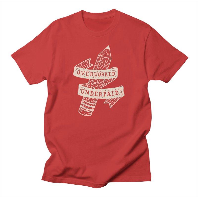 Overworked Underpaid Men's T-Shirt by Rupertbeard