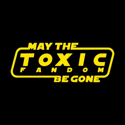 Design for May The Toxic Fandom Be Gone