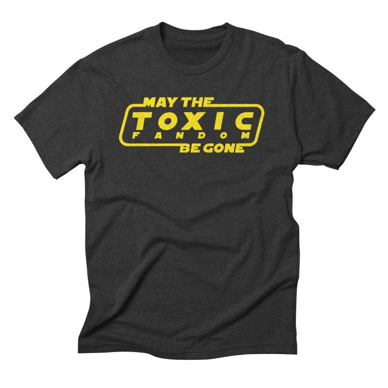 May The Toxic Fandom Be Gone Men's T-Shirt by Rupertbeard