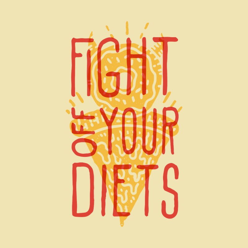 Fight Off Your Diets by Rupertbeard
