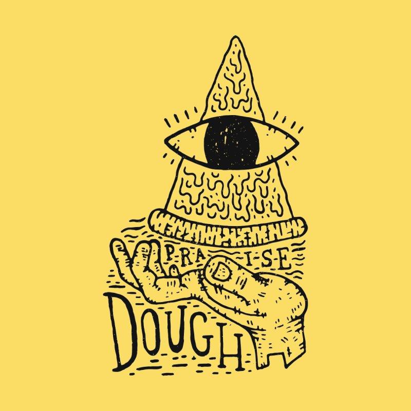 Praise Dough by Rupertbeard