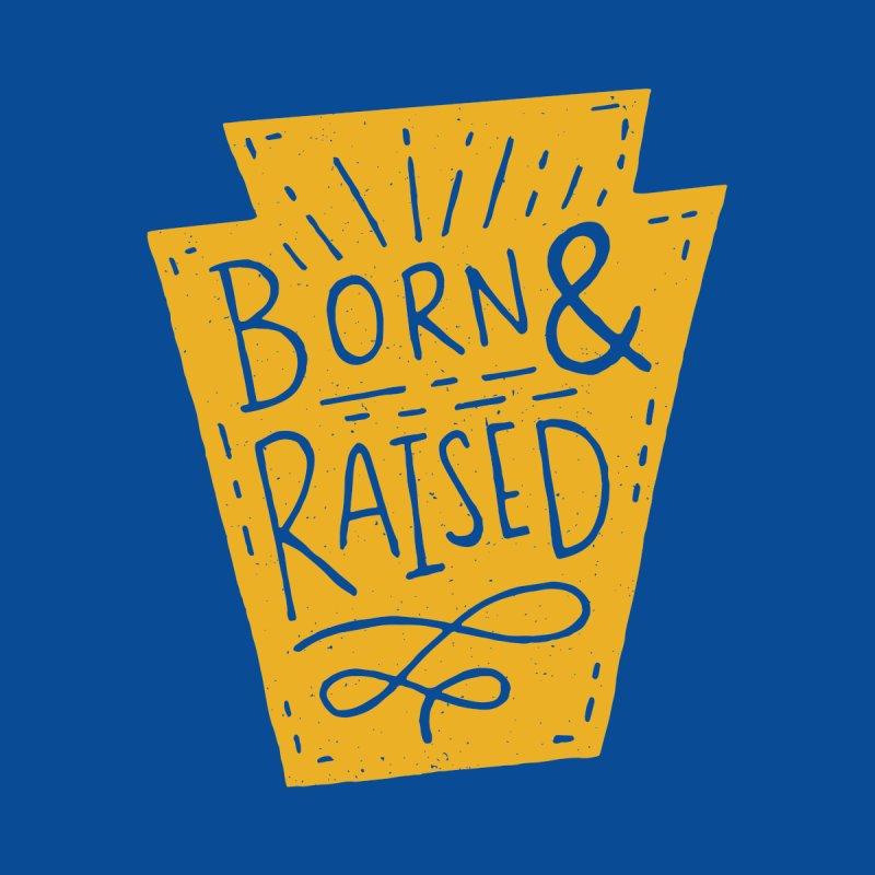 Born & Raised  by Rupertbeard