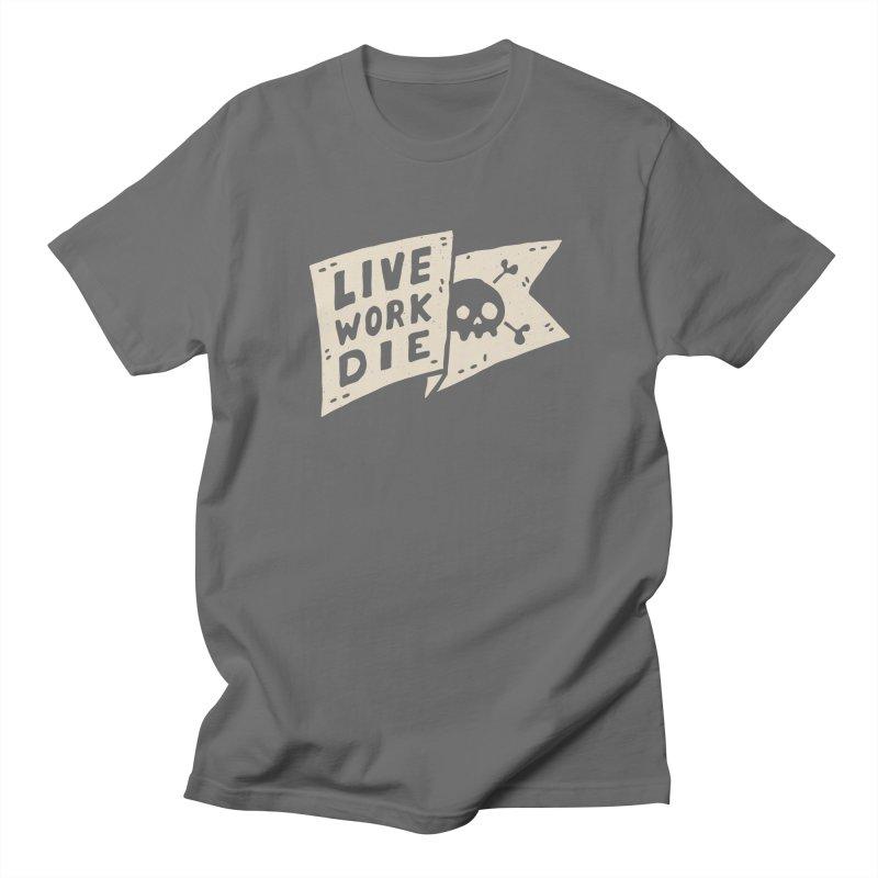 LIVE WORK DIE Men's T-Shirt by Rupertbeard