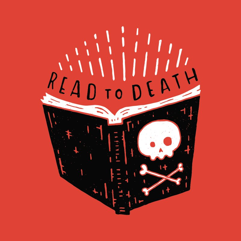 Read To Death None  by Rupertbeard