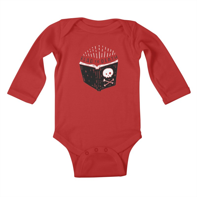 Read To Death Kids Baby Longsleeve Bodysuit by Rupertbeard