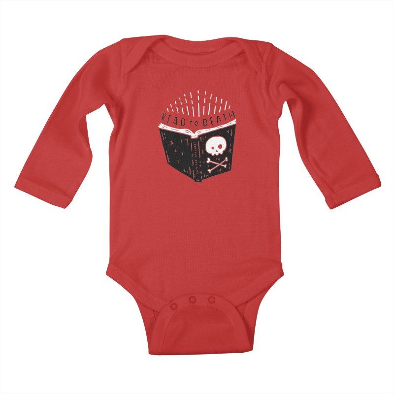Read To Death Kids Baby Longsleeve Bodysuit by Rupertbeard