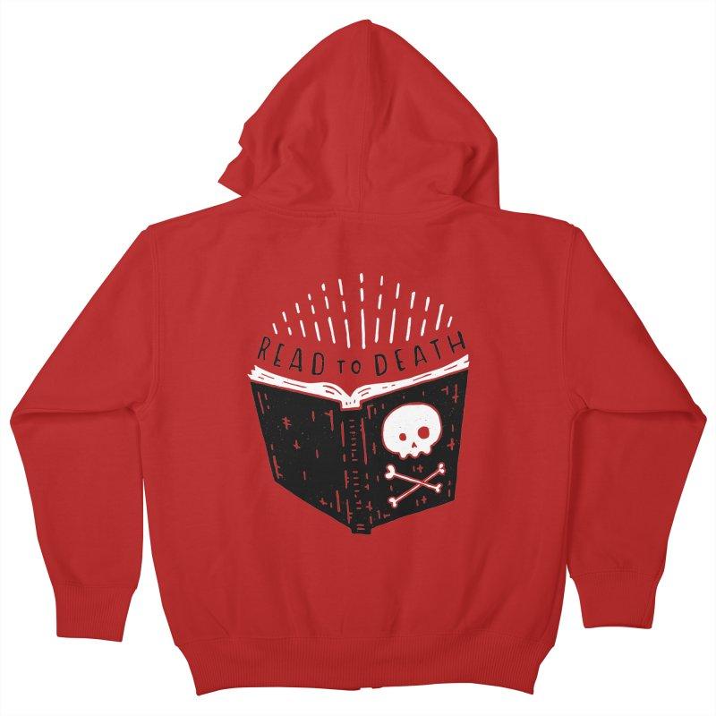 Read To Death Kids Zip-Up Hoody by Rupertbeard