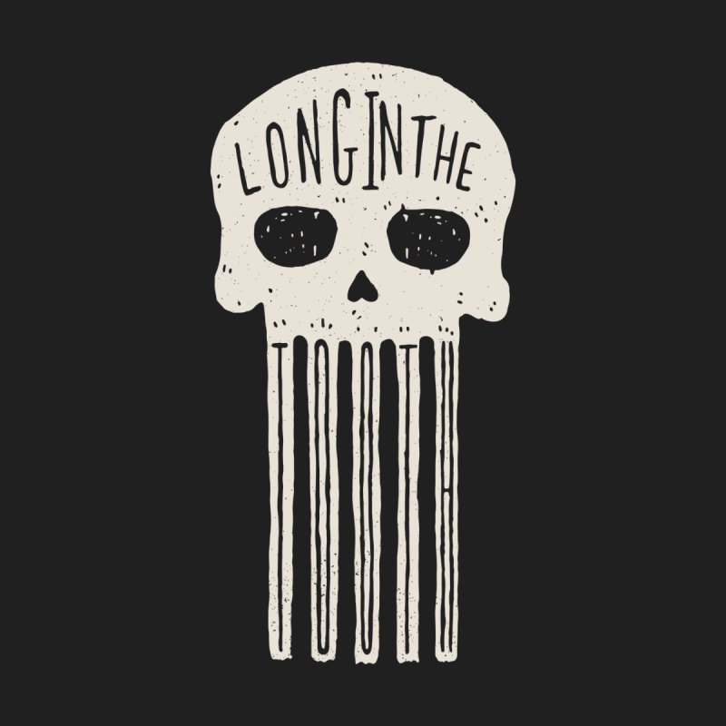 Long In The Tooth None  by Rupertbeard