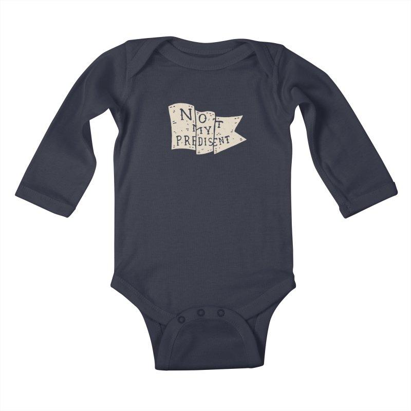 Not My Predisent  Kids Baby Longsleeve Bodysuit by Rupertbeard