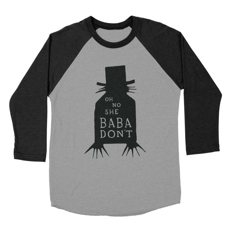 Oh No She BABADON'T Women's Baseball Triblend T-Shirt by Rupertbeard