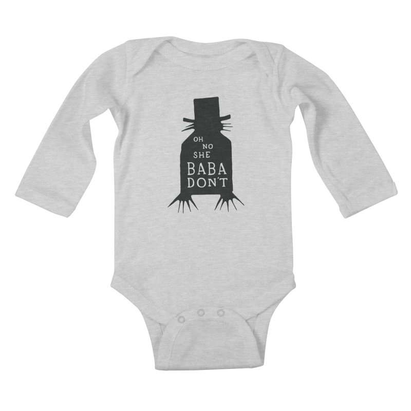 Oh No She BABADON'T Kids Baby Longsleeve Bodysuit by Rupertbeard